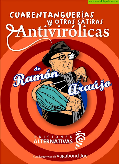 Cuarentanguerías y otras sátiras antivirólicas de Ramón Araújo