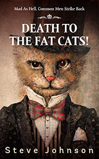 Death To The Fat Cats! by Steve Johnson