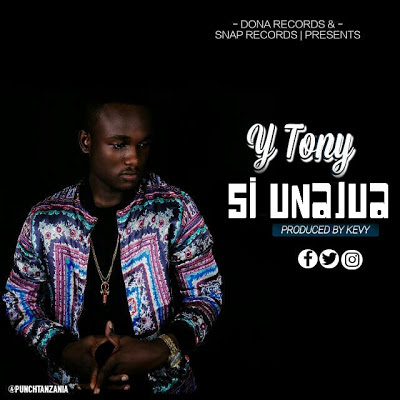 AUDIO | Y TONY - SI UNAJUA (NTETEME) | Mp3 Download [New Song] @Msafimedia.com 1