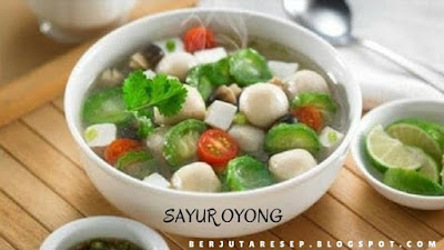 Resep memasak sayur oyong-gambas
