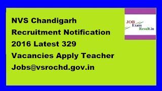 NVS Chandigarh Recruitment Notification 2016 Latest 329 Vacancies Apply Teacher Jobs@vsrochd.gov.in