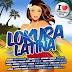 Lokura Latina 2016 - I Love Verano