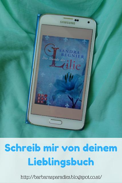 Schreib mir von deinem Lieblingsbuch #2 - Die Stunde der Lilie von Sandra Regnier