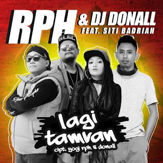 Lirik Lagu RPH, DJ Donall - Lagi Tamvan ft. Siti Badriah