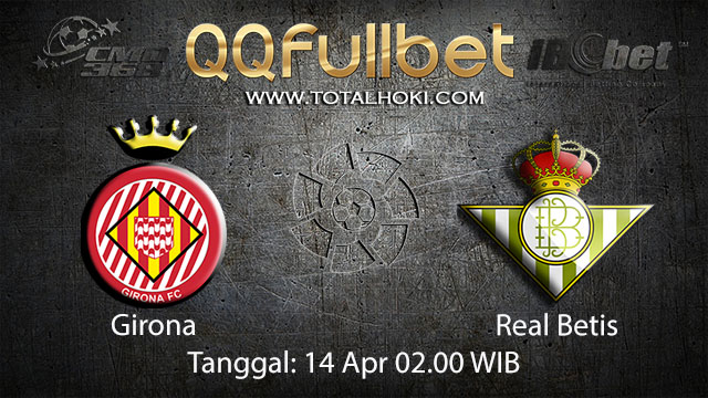 BOLA88 - PREDIKSI TARUHAN BOLA GIRONA VS REAL BETIS 14 APRIL 2018 ( SPANISH LA LIGA )