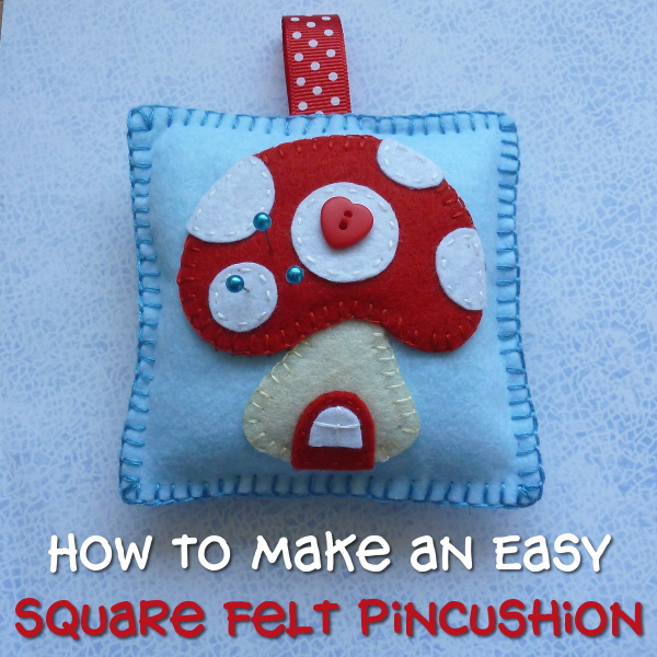 How to Make a Pincushion Out of Felt: Easy Square Design Ideal for Beginners