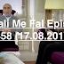 Seriali Me Fal Episodi 1358 (17.08.2018)