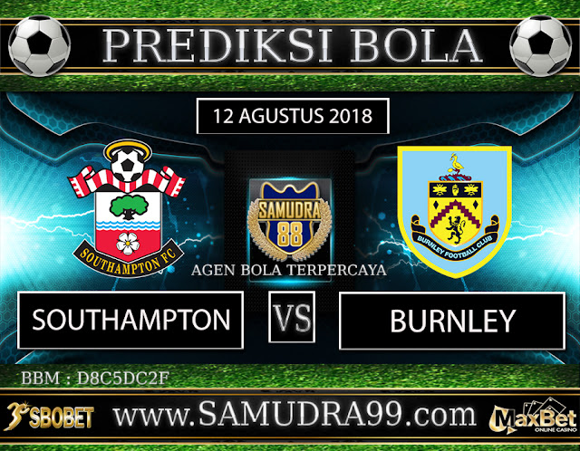 PREDIKSI TEBAK SKOR JITU SOUTHAMPTON VS BURNLEY 12 AGUSTUS 2018
