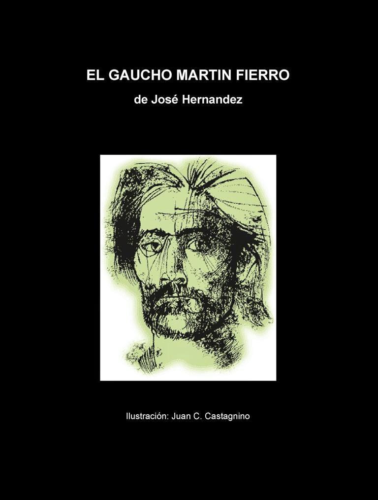 El gaucho Martin Fierro – José Hernández