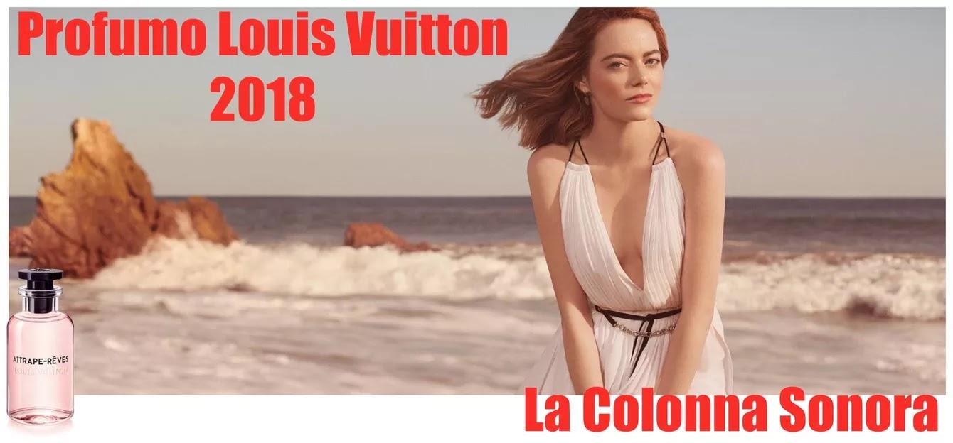 profumo louis vuitton 2018 e canzone usata come colonna sonora