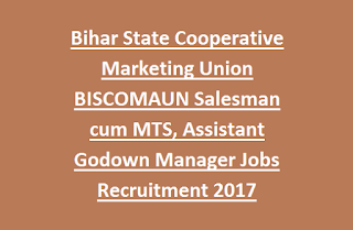Bihar State Cooperative Marketing Union BISCOMAUN Salesman cum MTS, Assistant Godown Manager Jobs Recruitment 2017
