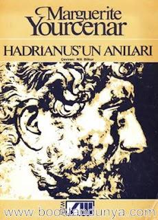 Marguerite Yourcenar - Hadrianus'un Anıları