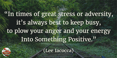 "71 Quotes About Life Being Hard But Getting Through It: ""In times of great stress or adversity, it's always best to keep busy, to plow your anger and your energy into something positive."" - Lee Iacocca"