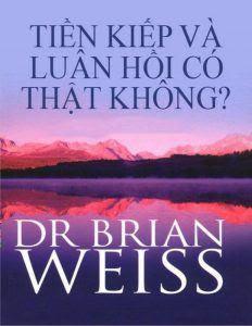 Tiền kiếp vá luân hồi có thật không - Brian Weiss