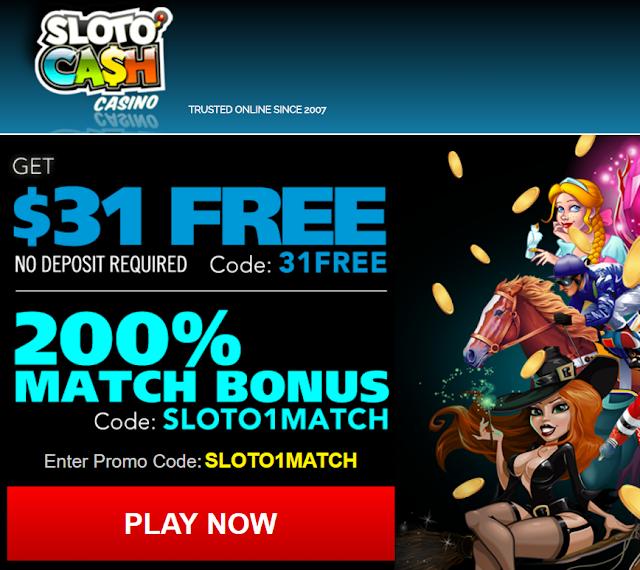 New player bonus from Sloto Cash Casino: $31 FREE plus 200% match