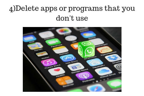 4)delete apps that you don't use