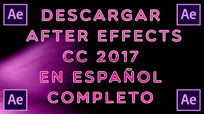 Descargar After Effects CC 2017 full en español x64