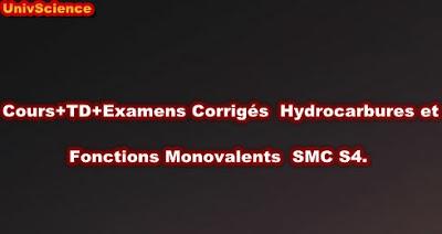 Cours+TD+Examens Corrigés Hydrocarbures et Fonctions Monovalents SMC S4.