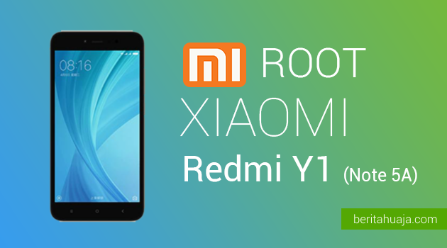 How To Root Xiaomi Redmi Y1 (Note 5A) And Install TWRP Recovery