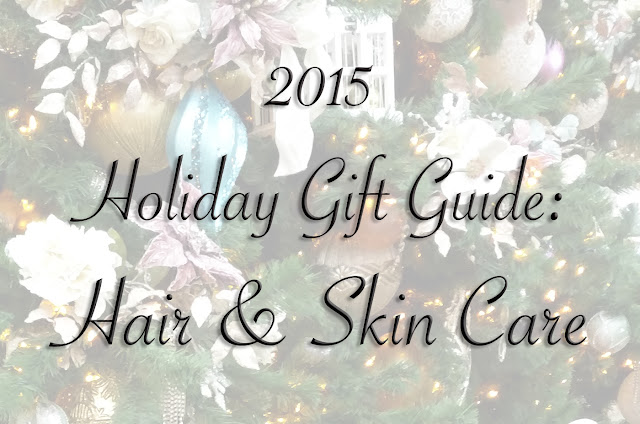 holiday gift guide 2015 hair and skincare