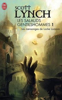 Couverture livre - critique littéraire - Les Mensonges de Locke Lamora - Les Salauds Gentilshommes, T01 de Scott Lynch