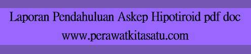 Laporan Pendahuluan Askep Hipotiroid pdf doc