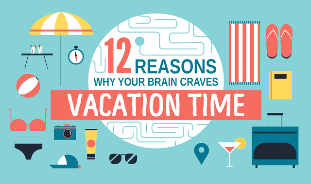 12 Reasons Why Your Brain Craves Vacation