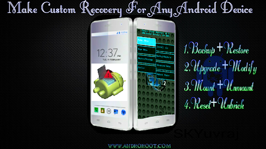 How to Make Custom Recovery For Any Android Smartphone - Andro Root