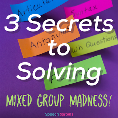 The secrets to mixed groups in speech therapy www.speechsproutstherapy.com