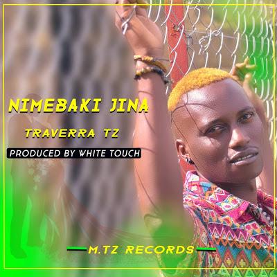 AUDIO | Traverra Tz_Nimebaki jina mp3  | Download