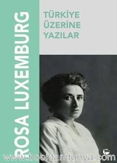 Rosa Luxemburg - Türkiye Üzerine Yazılar