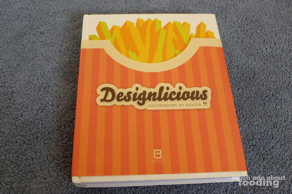 Quips Anecdotes Designlicious Book Much Ado About Fooding