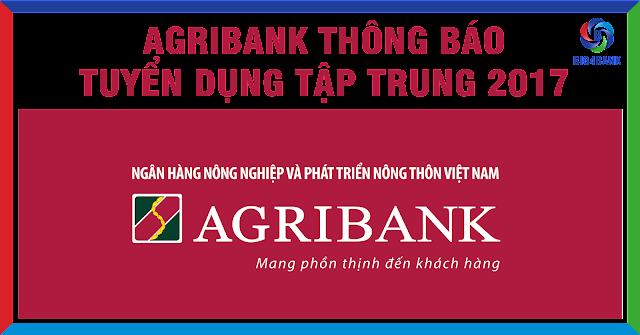 Agribank Tuyển Dụng Tập Trung Năm 2017