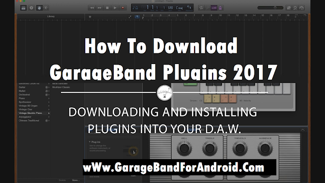 How To Download GarageBand Plugins 2017