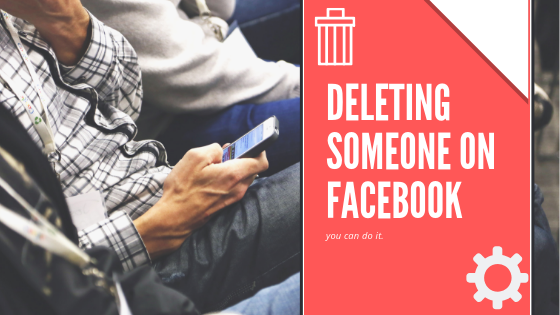 How To Remove Someone From Facebook<br/>