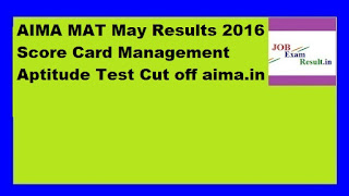 AIMA MAT May Results 2016 Score Card Management Aptitude Test Cut off aima.in