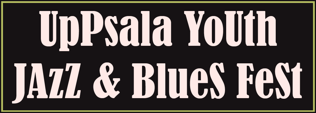 UpPsala YoUth JAzZ & BlueS FeSt