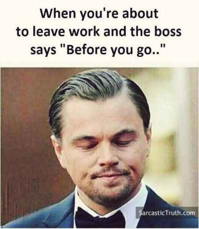 Sarcastic quotes about work - Sarcastic Truth