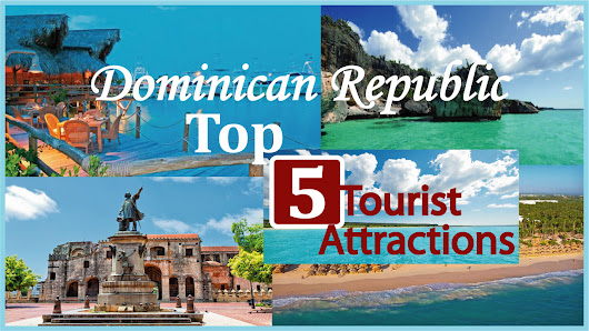 TOP 5 Tourist Attractions in the Dominican Republic & Safety Guidelines