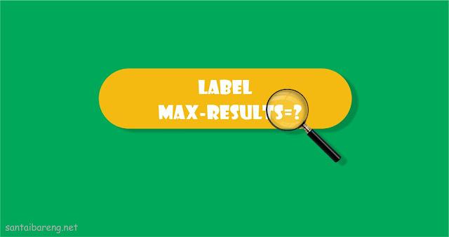 Membatasi Jumlah Postingan Yang Tampil di Halaman Label