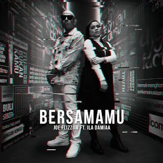 Joe Flizzow feat. Ila Damiaa - Bersamamu MP3