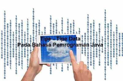 Tipe Data Pada Bahasa Pemrograman Java