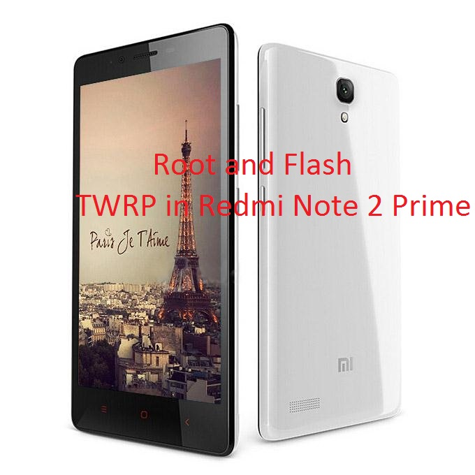 How To Root And Flash Twrp In Redmi Note 2 Prime Apk