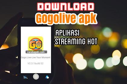 Gogolive apk - Aplikasi Streaming yang HOT | carabapak.com