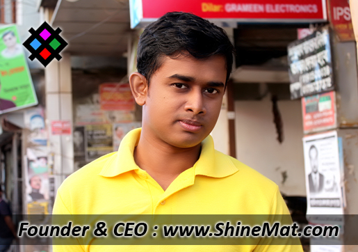 Ashraful Haque Saimoom - Shinemat.com Founder and CEO
