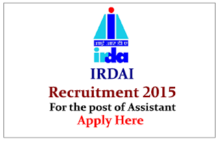IRDAI Recruitment 2015 for the post of Assistant