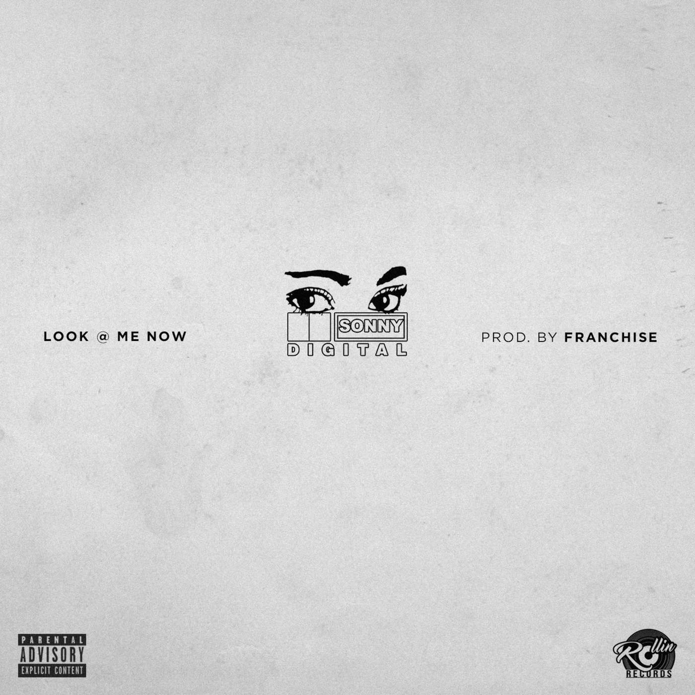 Sonny Digital - Look at Me Now - Single Cover