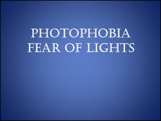 Photophobia, fear of lights
