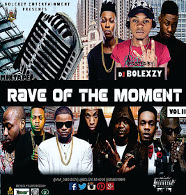 MIXTAPE || R.O.T.M (RAVE OF THE MOMENT season 2 )hosted by DJ BOLEXZY @bolexzyenthood