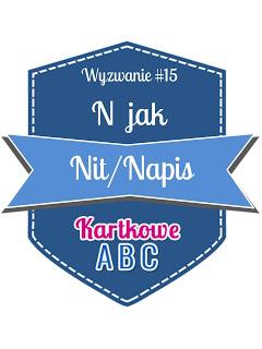 https://kartkoweabc.blogspot.com/2016/07/wyzwanie-15-n-jak-nitnapis.html